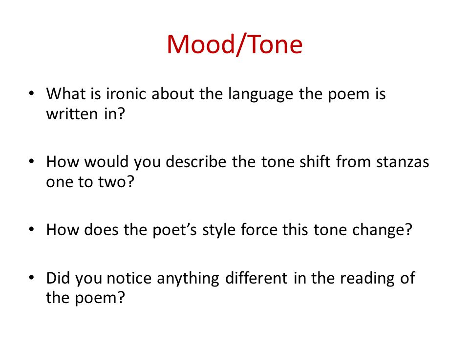 Mood/Tone What is ironic about the language the poem is written in