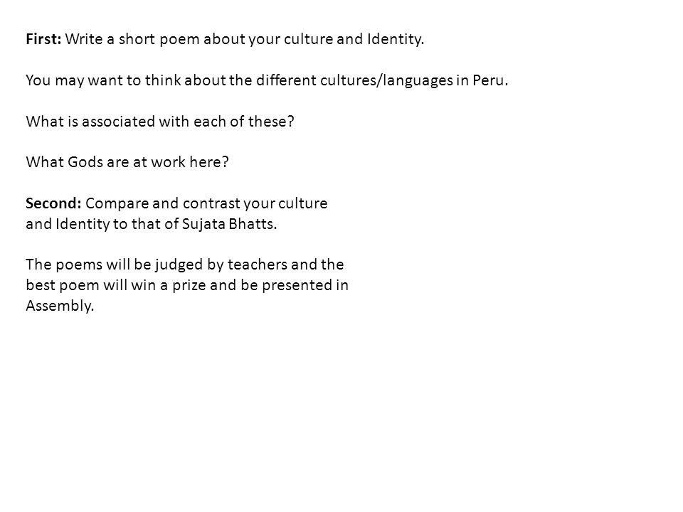 First: Write a short poem about your culture and Identity.