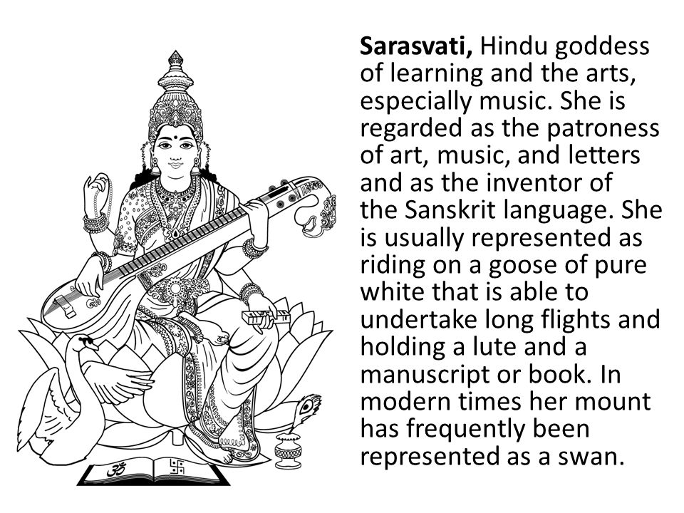 Sarasvati, Hindu goddess of learning and the arts, especially music