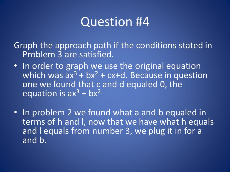 Question #4 Graph the approach path if the conditions stated in Problem 3 are satisfied.