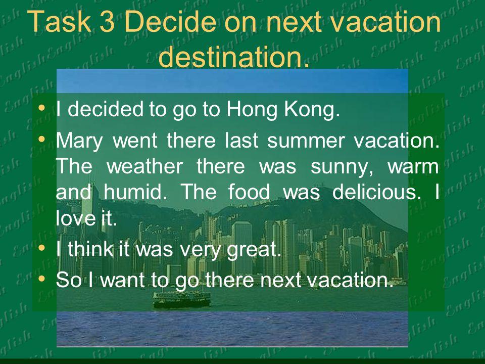 Task 3 Decide on next vacation destination.