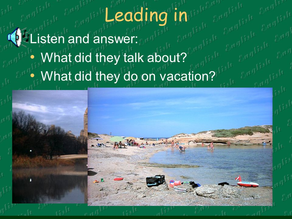 Leading in Listen and answer: What did they talk about