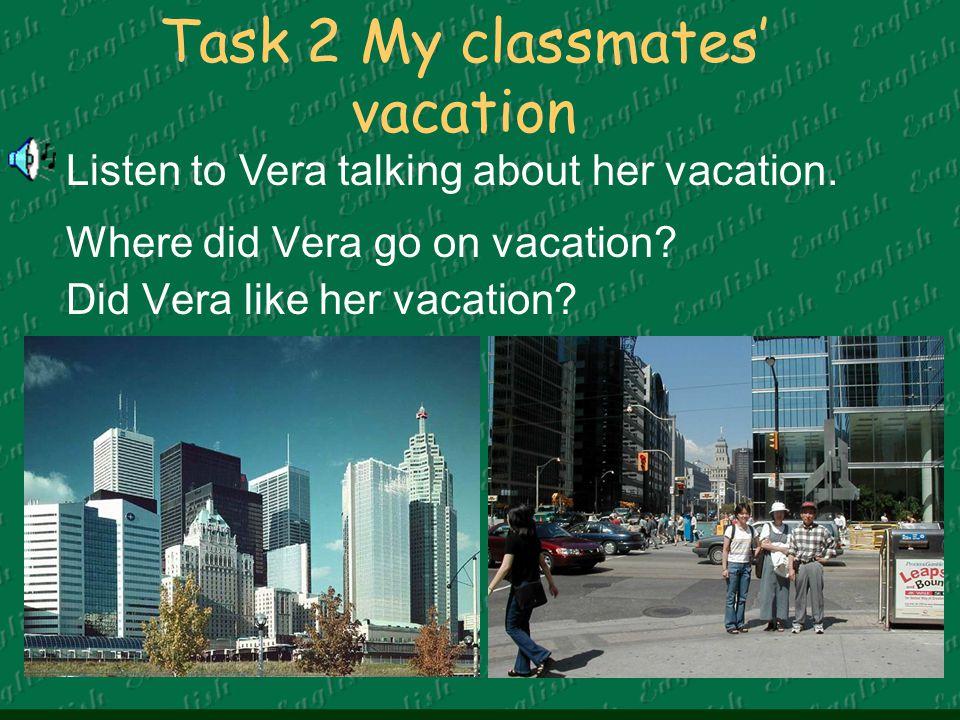 Task 2 My classmates' vacation