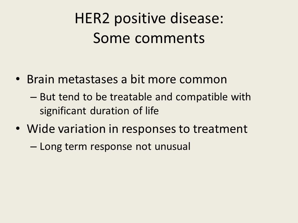 HER2 positive disease: Some comments