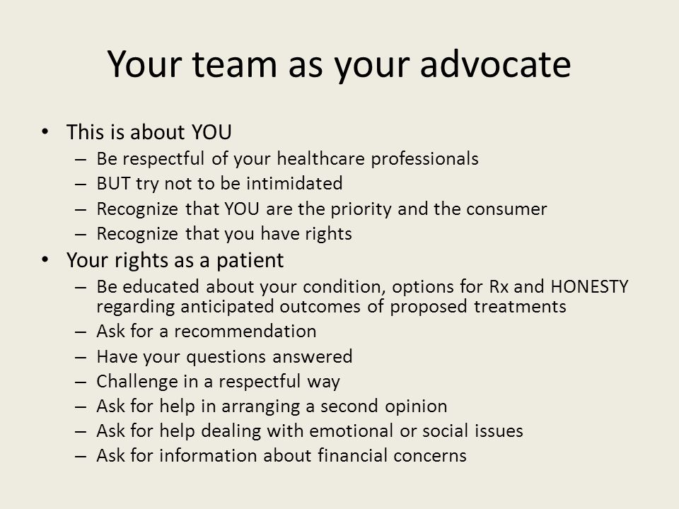 Your team as your advocate