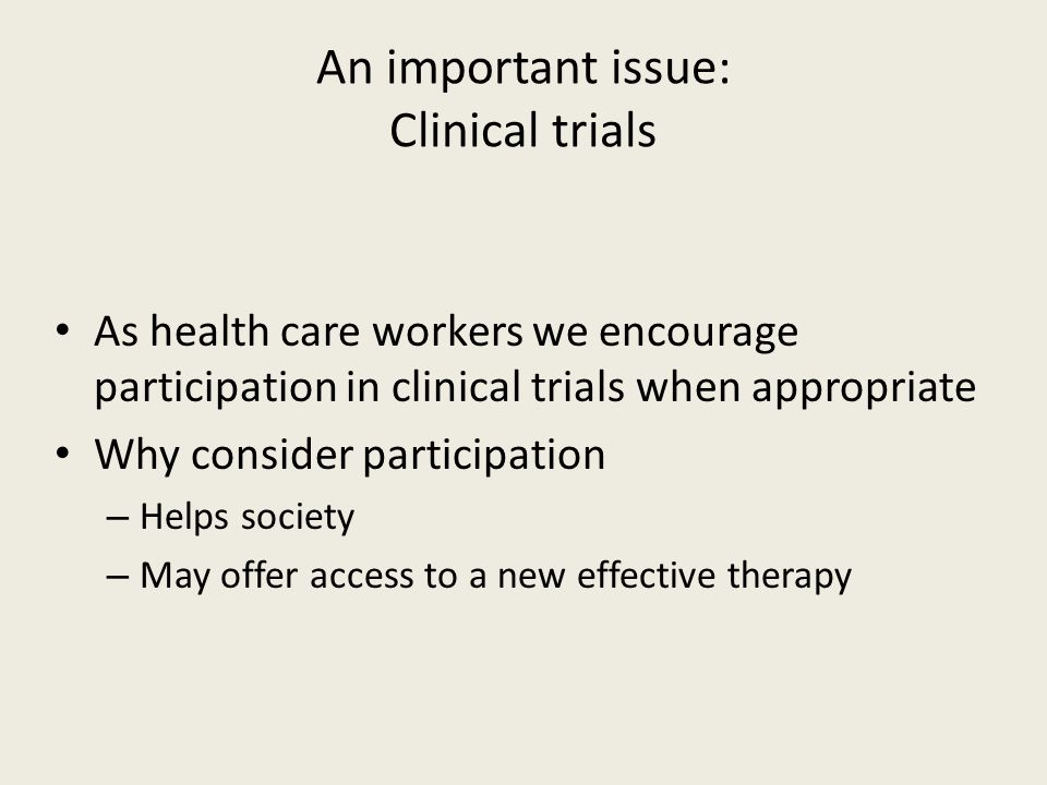 An important issue: Clinical trials