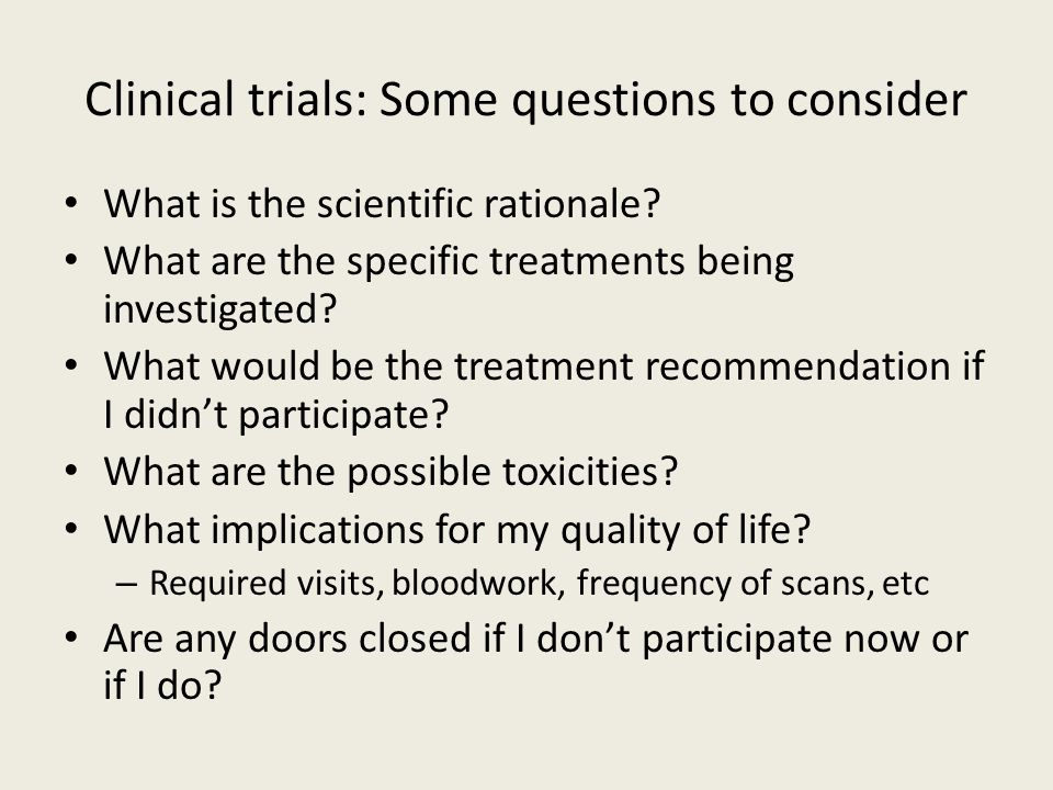 Clinical trials: Some questions to consider