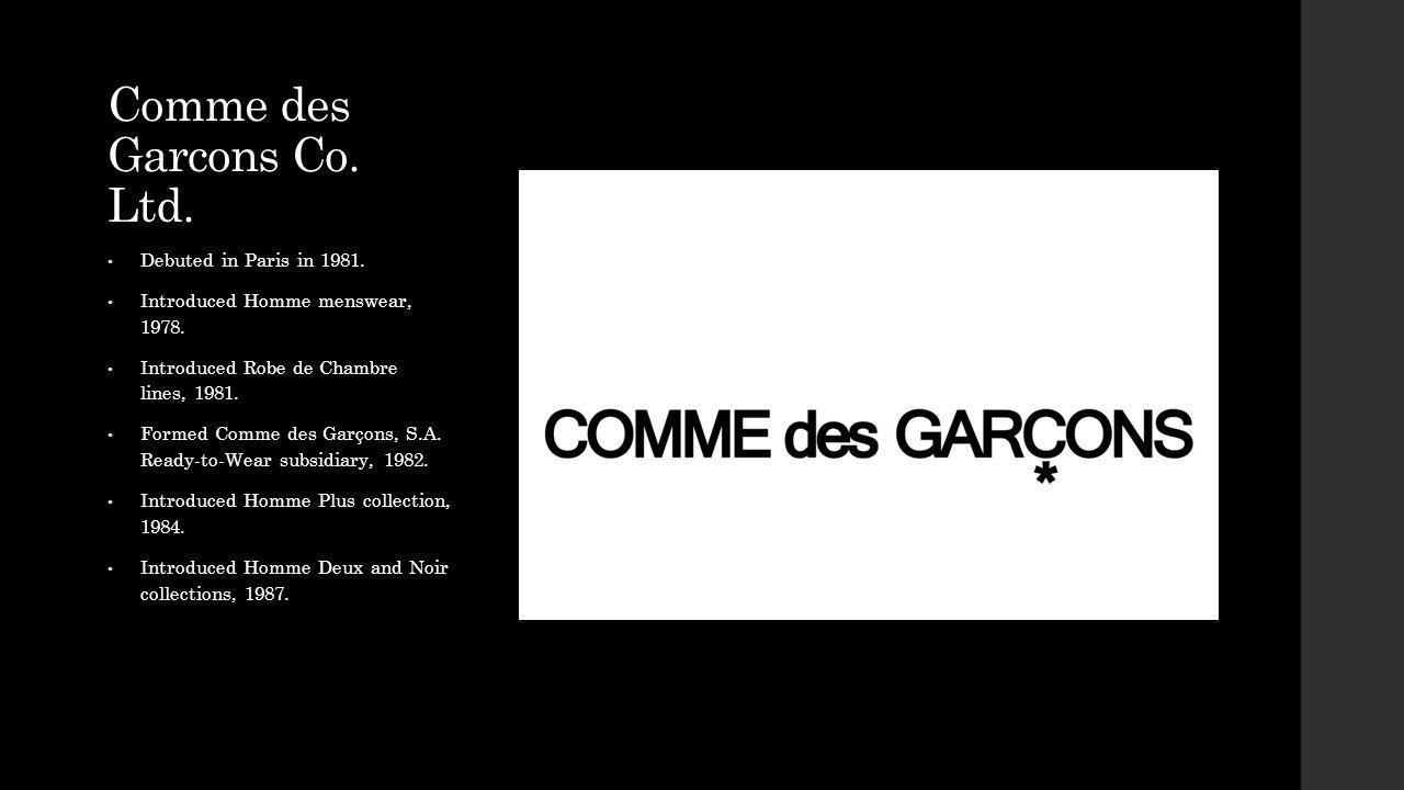 Comme des Garcons Co. Ltd.