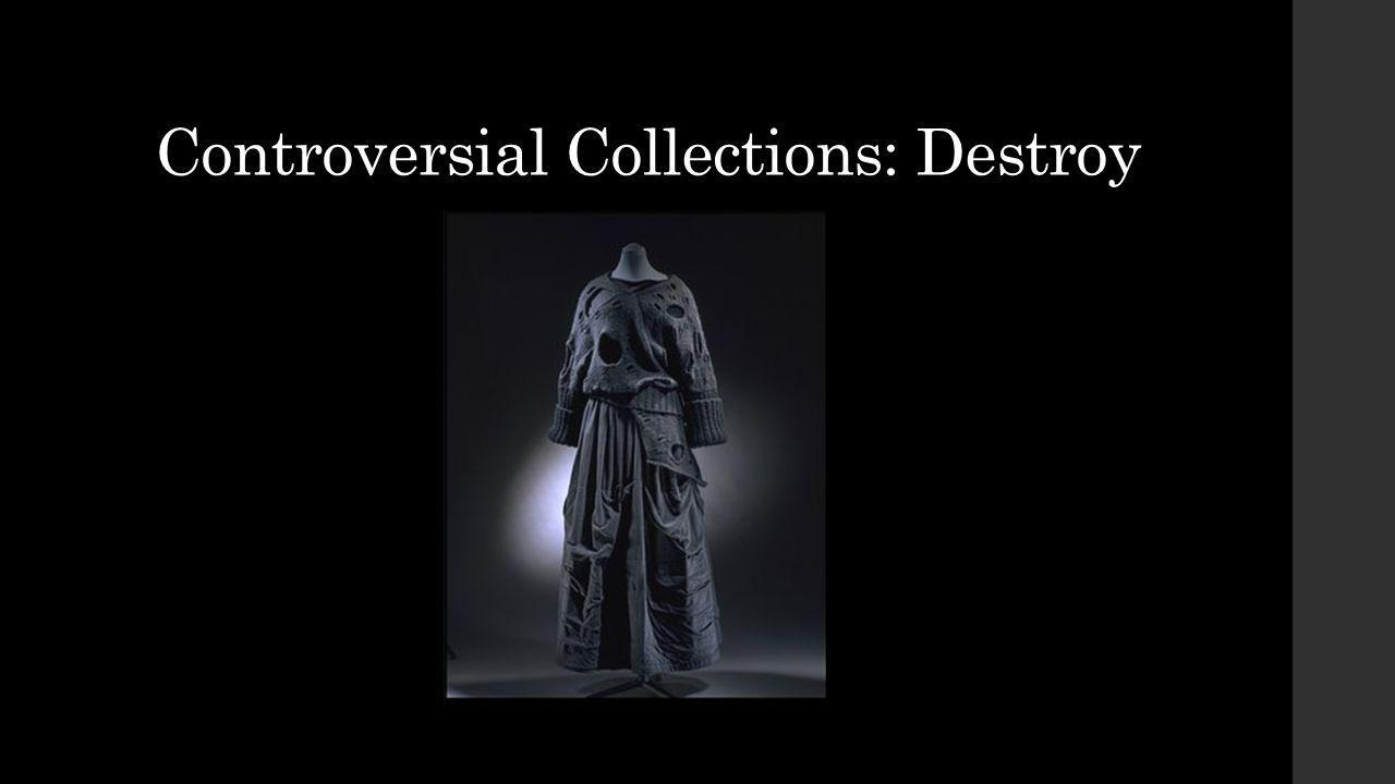 Controversial Collections: Destroy