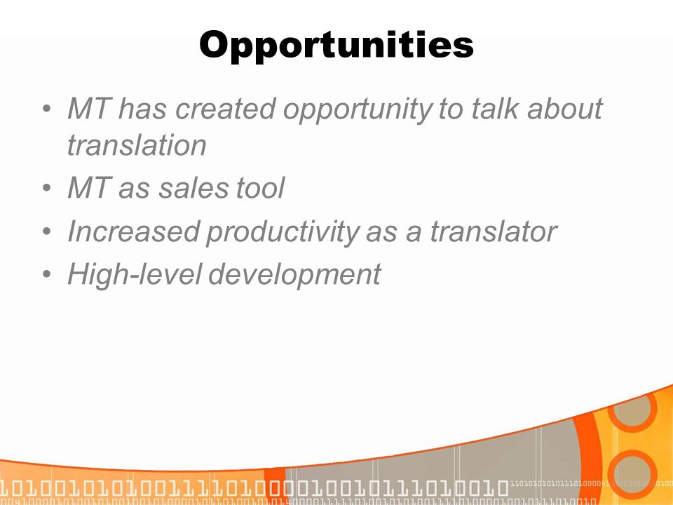 Opportunities MT has created opportunity to talk about translation