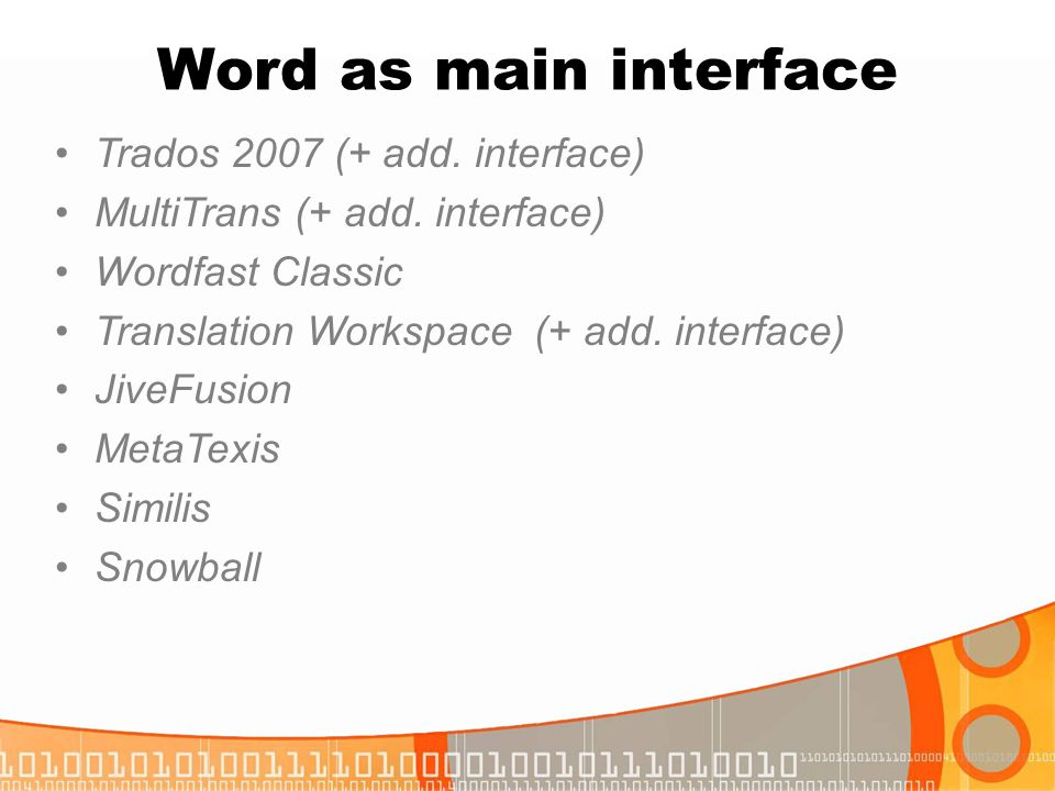Word as main interface Trados 2007 (+ add. interface)