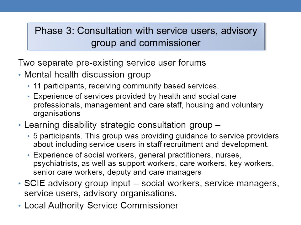 Phase 3: Consultation with service users, advisory group and commissioner