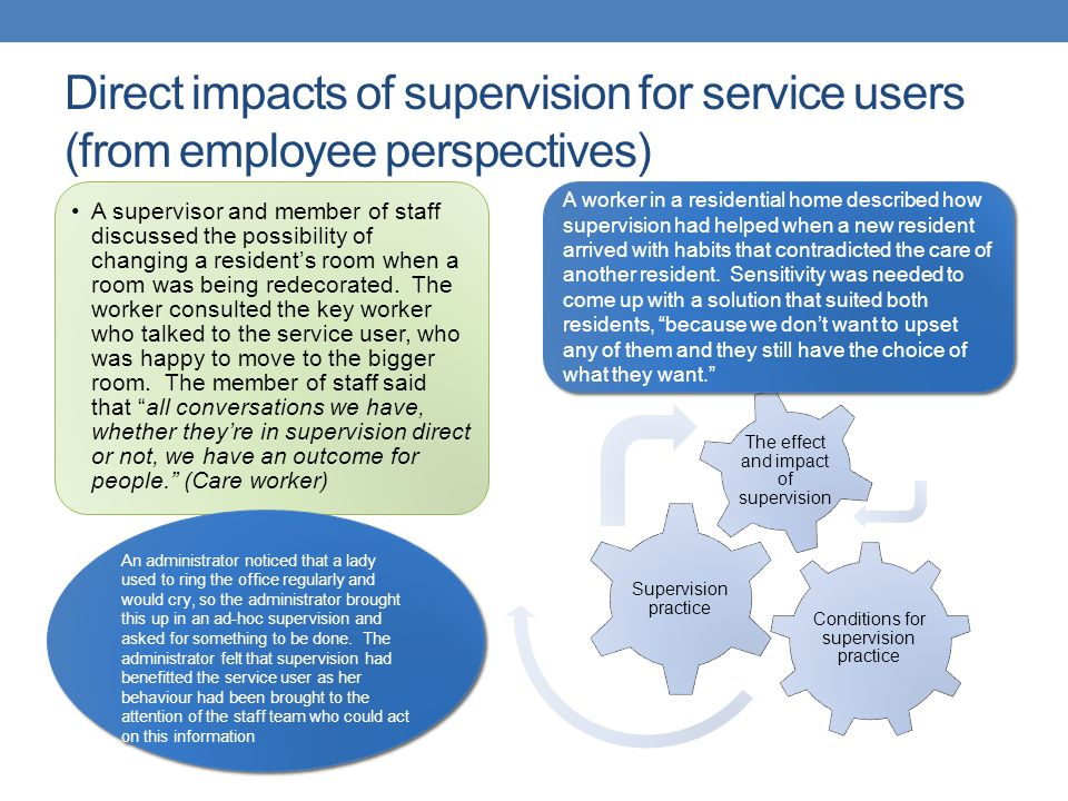 Direct impacts of supervision for service users (from employee perspectives)