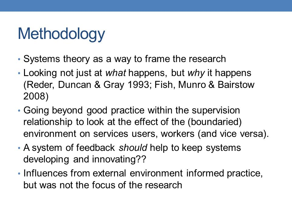 Methodology Systems theory as a way to frame the research
