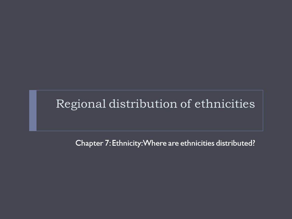 Regional distribution of ethnicities