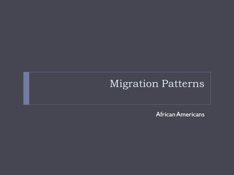 Migration Patterns African Americans