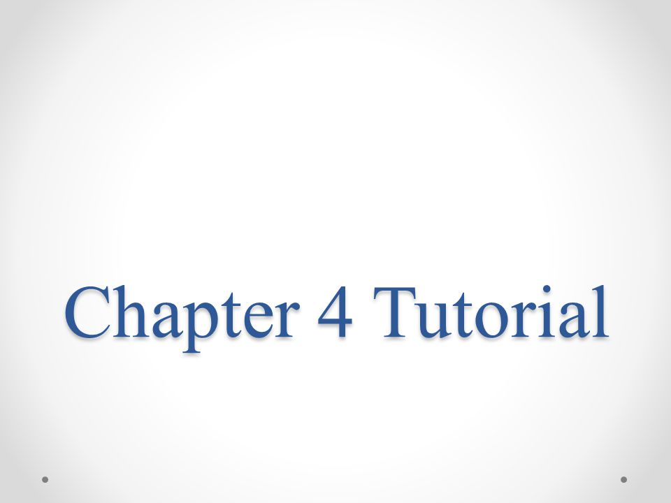 Chapter 4 Tutorial