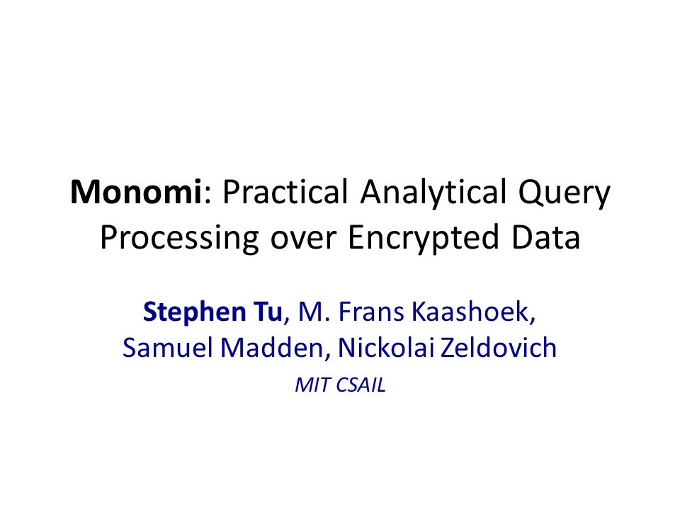 Monomi: Practical Analytical Query Processing over Encrypted Data