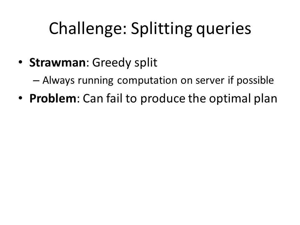 Challenge: Splitting queries