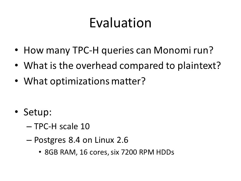 Evaluation How many TPC-H queries can Monomi run
