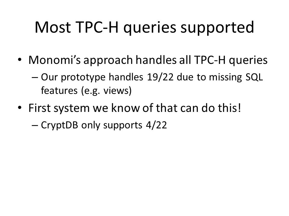 Most TPC-H queries supported