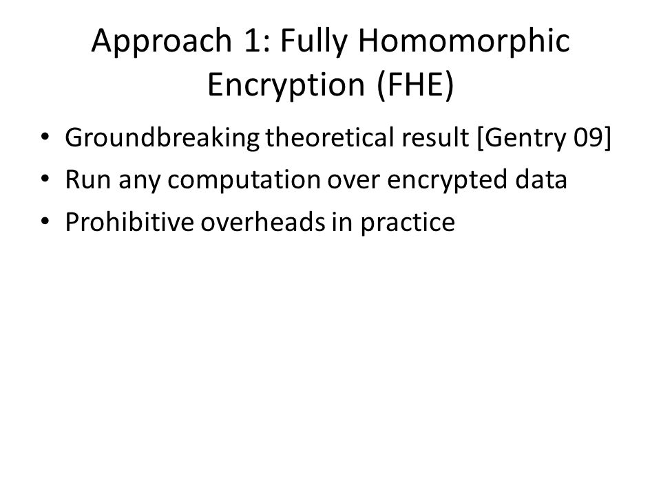 Approach 1: Fully Homomorphic Encryption (FHE)