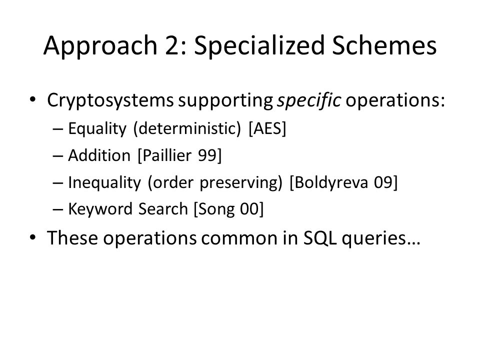 Approach 2: Specialized Schemes