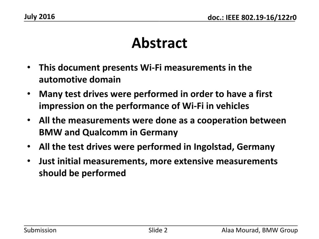 Month Year doc.: IEEE yy/xxxxr0. July Abstract. This document presents Wi-Fi measurements in the automotive domain.