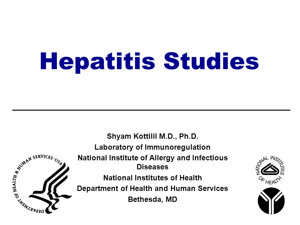 Hepatitis Studies Shyam Kottilil M.D., Ph.D.
