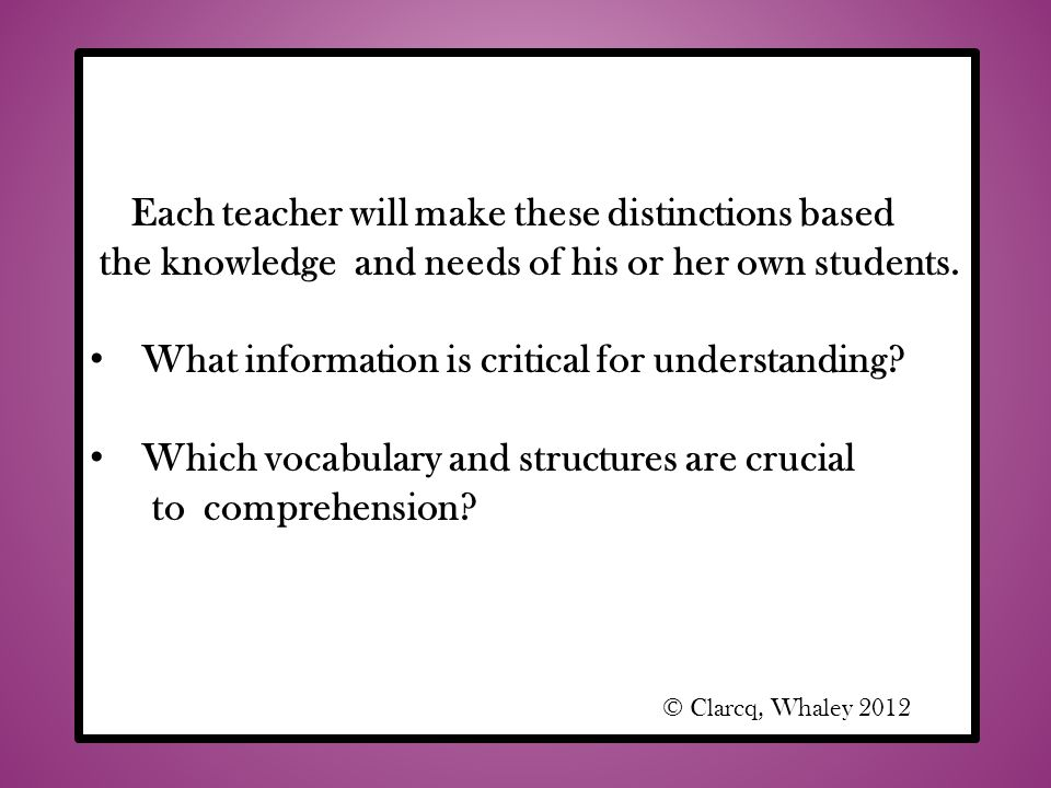 Each teacher will make these distinctions based