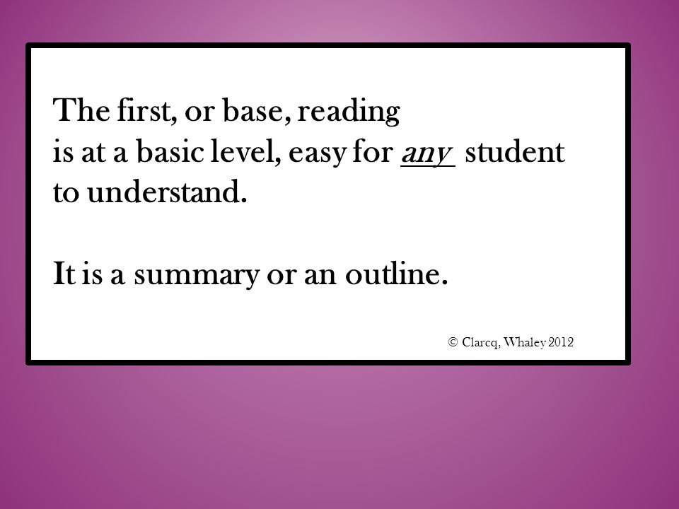The first, or base, reading is at a basic level, easy for any student