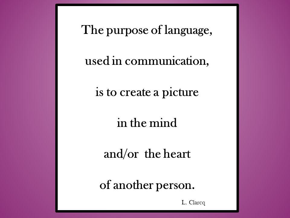 The purpose of language,