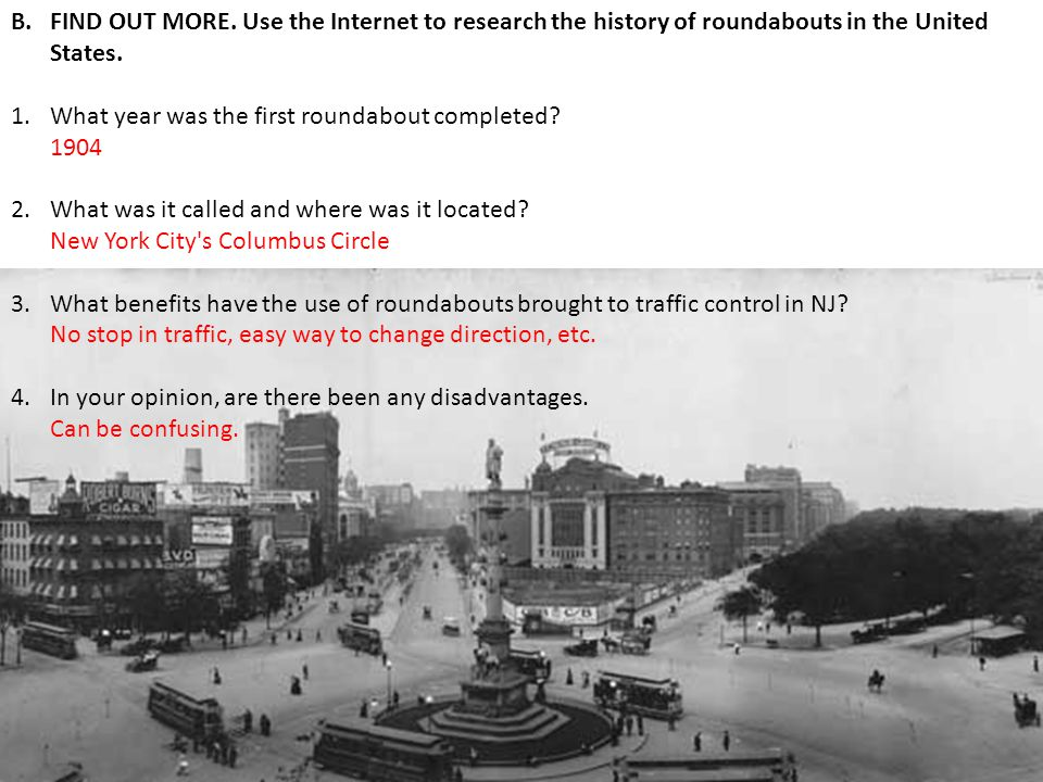 FIND OUT MORE. Use the Internet to research the history of roundabouts in the United States.