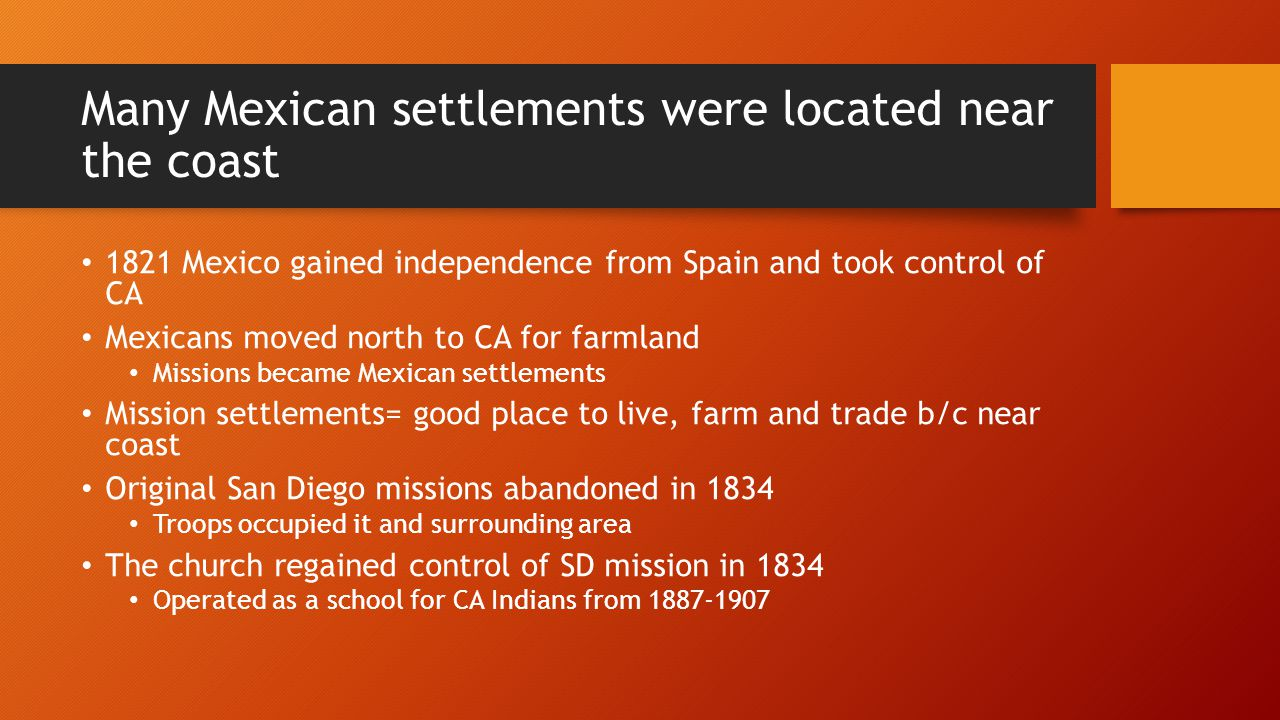 Many Mexican settlements were located near the coast