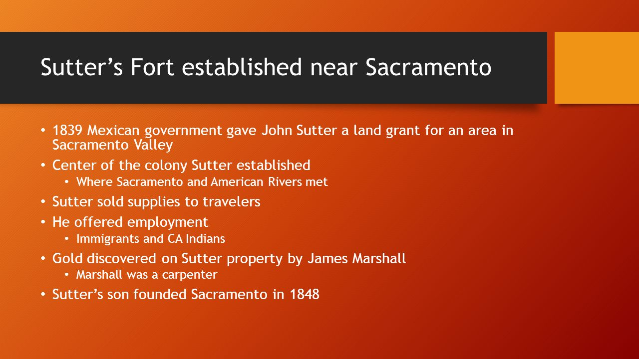 Sutter's Fort established near Sacramento