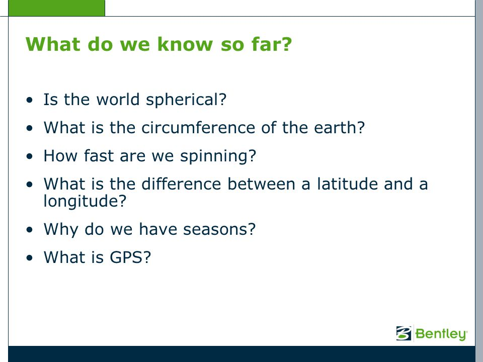 What do we know so far Is the world spherical