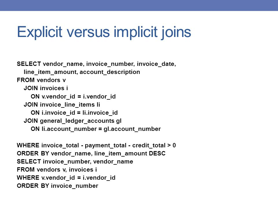 Explicit versus implicit joins