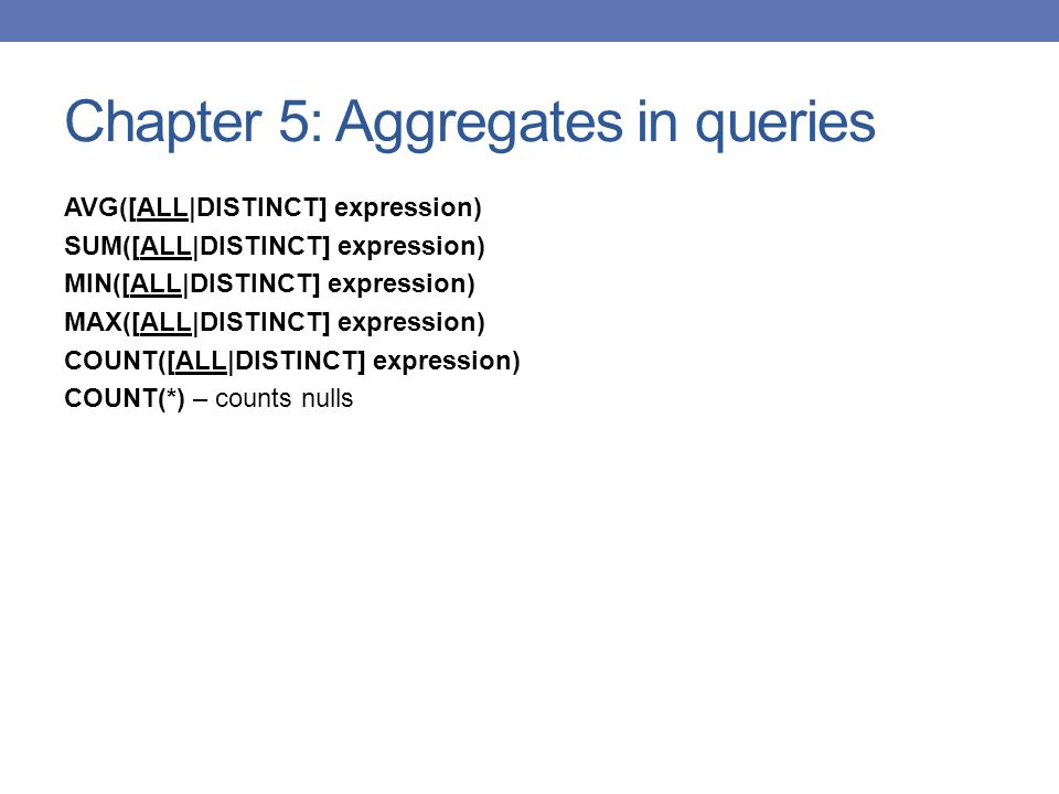 Chapter 5: Aggregates in queries