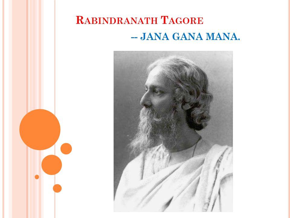 Rabindranath Tagore -- JANA GANA MANA.