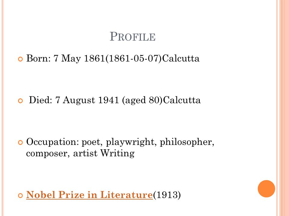 Profile Born: 7 May 1861(1861-05-07)Calcutta