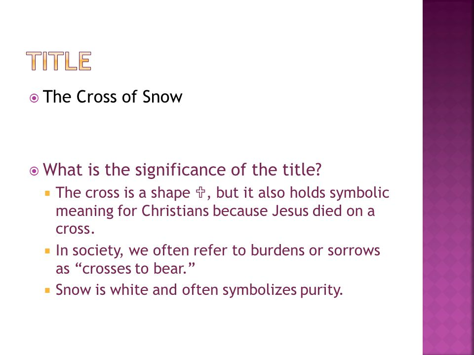 title The Cross of Snow What is the significance of the title