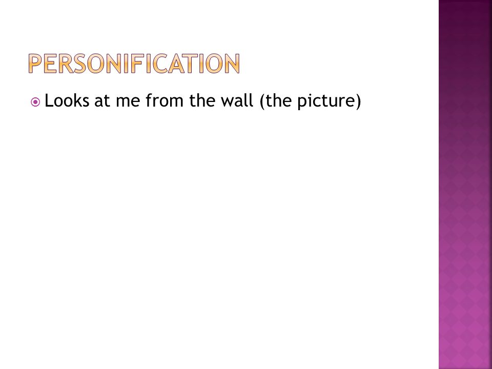 Personification Looks at me from the wall (the picture)