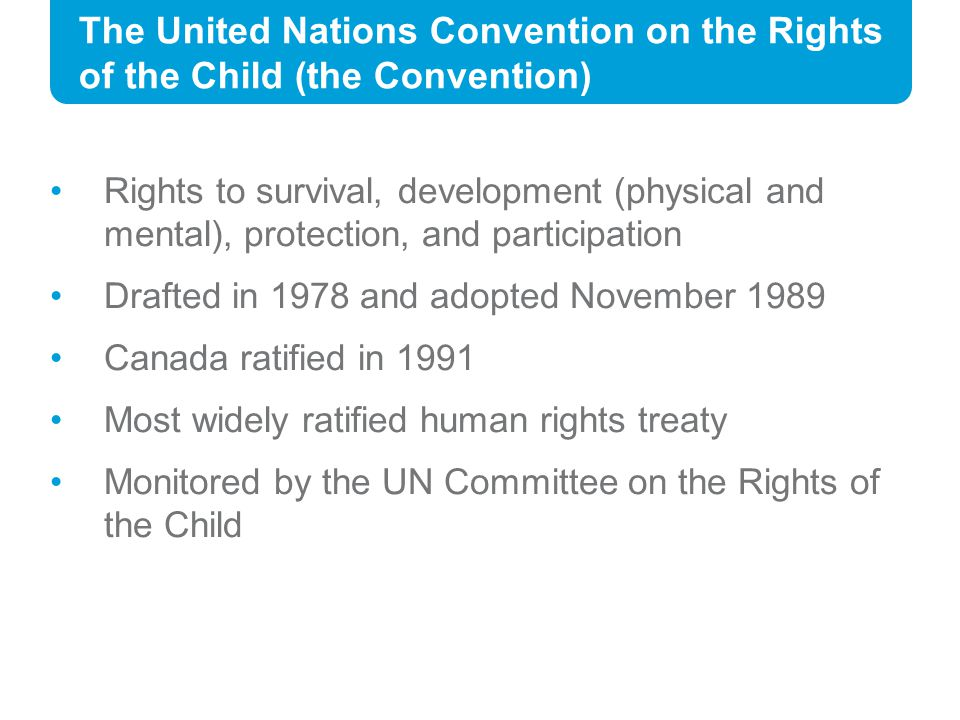 The United Nations Convention on the Rights of the Child (the Convention)