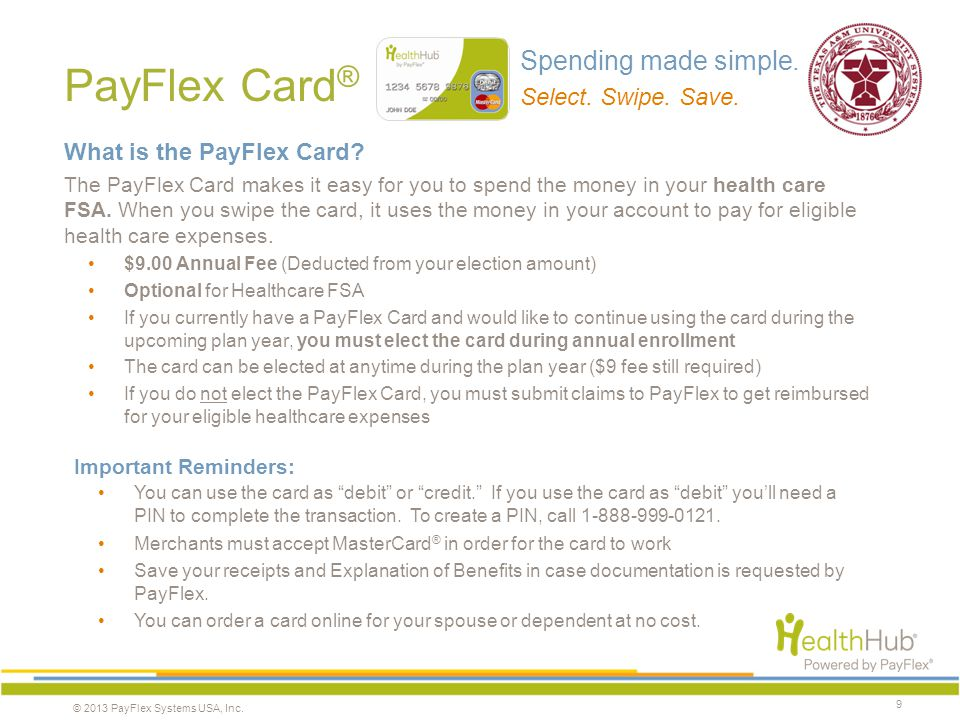 Getting reimbursed If you choose not use your PayFlex Card®, you can:
