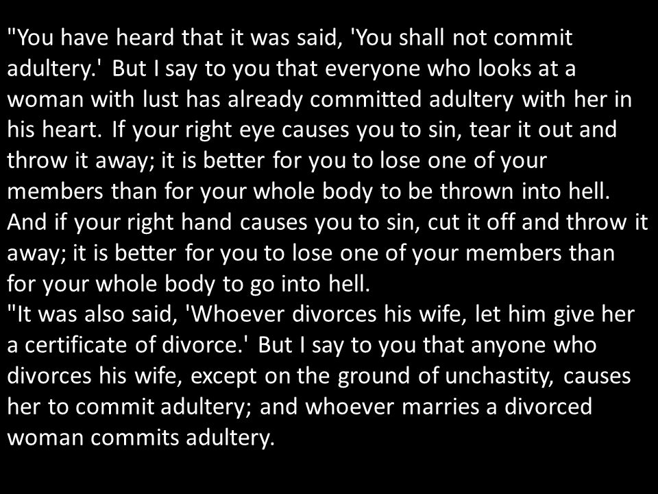 You have heard that it was said, You shall not commit adultery