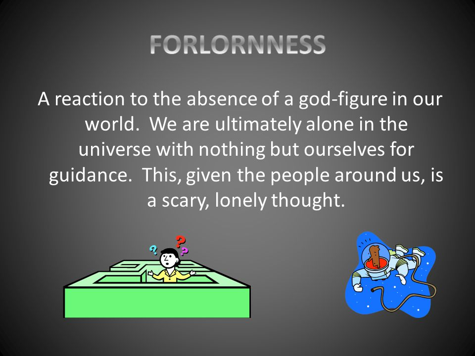 FORLORNNESS