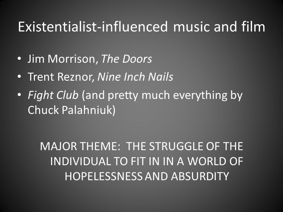 Existentialist-influenced music and film