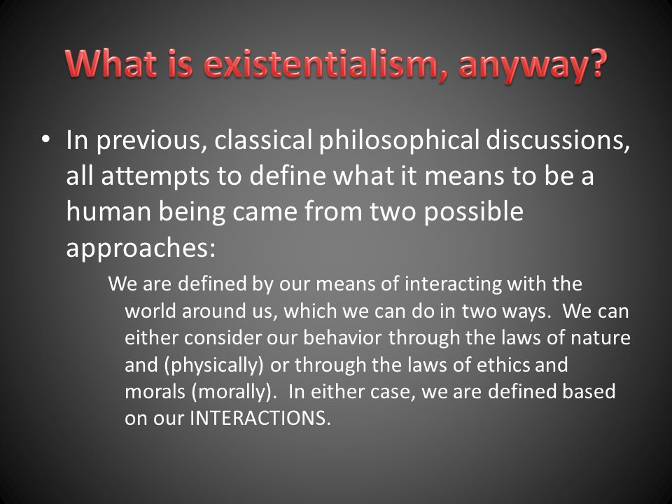 What is existentialism, anyway