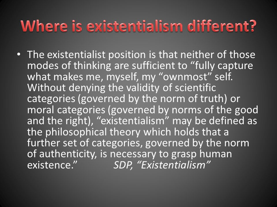 Where is existentialism different