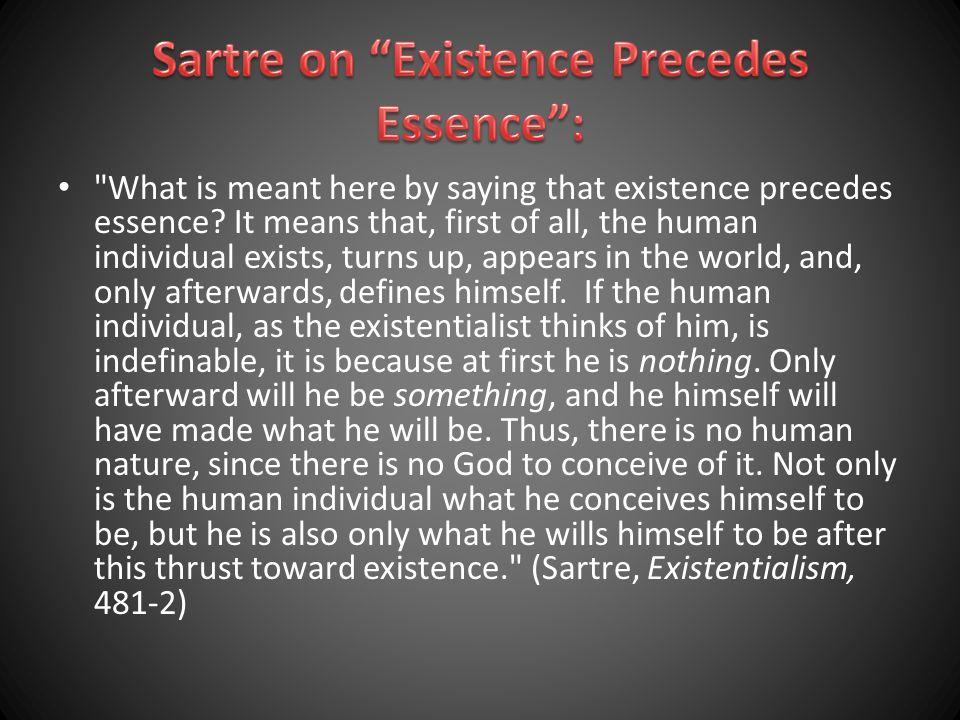 Sartre on Existence Precedes Essence :